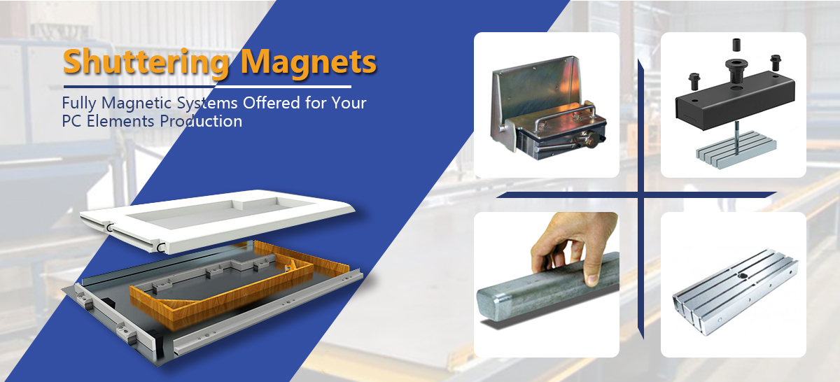 Shuttering Magnets